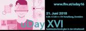 """uDay XVI """"Assistenztechnologien in der Arbeitswelt"""" am 21. Juni 2018, FH Vorarlberg"""